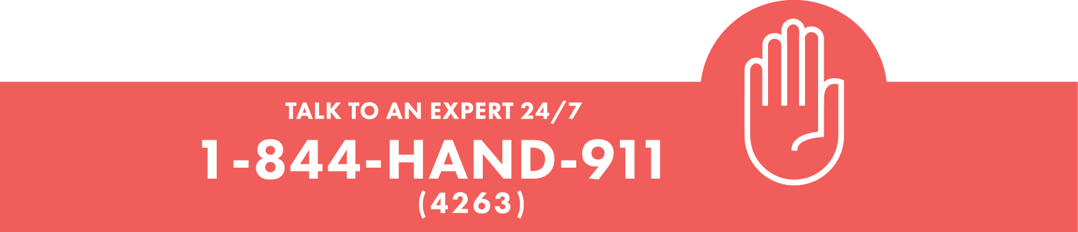 Talk To an Expert 24/7. 1-844-HAND-911